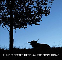 I Like It Better Here - Music from Home