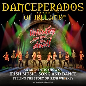 Danceperados of Ireland: Whiskey you are the devil!