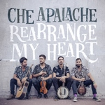Che Apalache: Rearrange My Heart